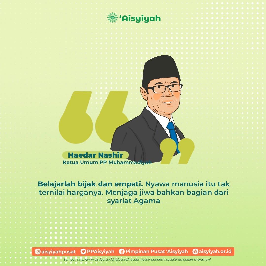 Kutipan dari Haedar Nashir (Ketua Umum PP Muhammadiyah) untuk belajar bijak dan empati. Dikutip dari berita yang tayang di aisyiyah.or.id